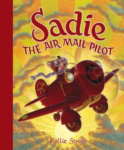 Sadie the Airmail Pilot