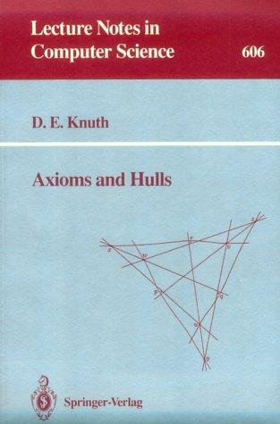 Axioms and Hulls (Lecture Notes in Computer Science), Knuth, Donald E.