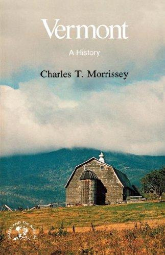 Vermont: A History (States & the Nation Series), Morrissey, Charles T.