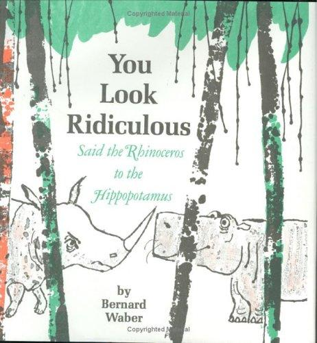 Download You Look Ridiculous, Said the Rhinoceros to the Hippopotamus