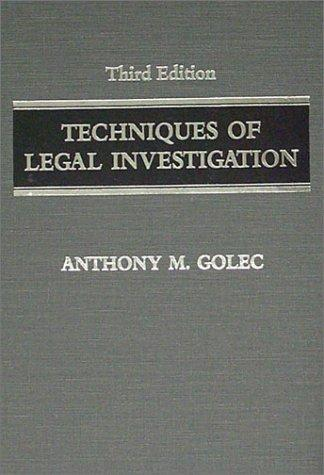 Techniques of legal investigation by Anthony M. Golec