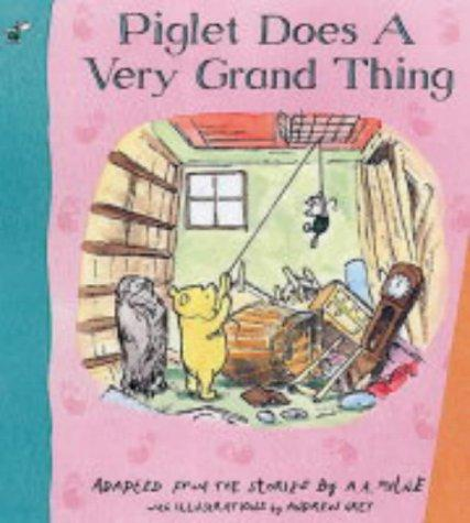 Piglet Does a Very Grand Thing by A. A. Milne