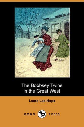 The Bobbsey Twins in the Great West (Dodo Press)