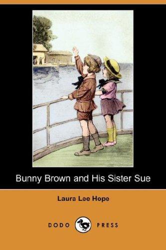 Download Bunny Brown and His Sister Sue (Dodo Press)