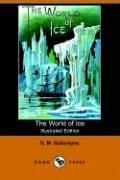 Download The World of Ice (Illustrated Edition) (Dodo Press)