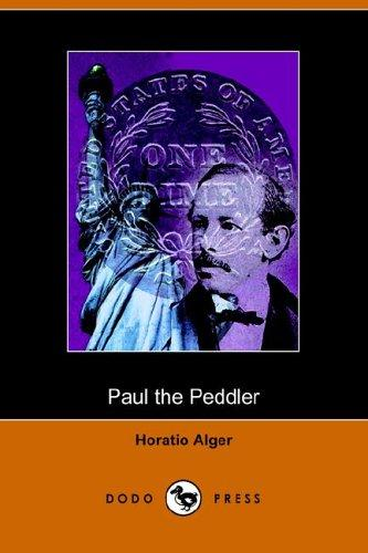 Download Paul the Peddler, or the Fortunes of a Young Street Merchant (Dodo Press)