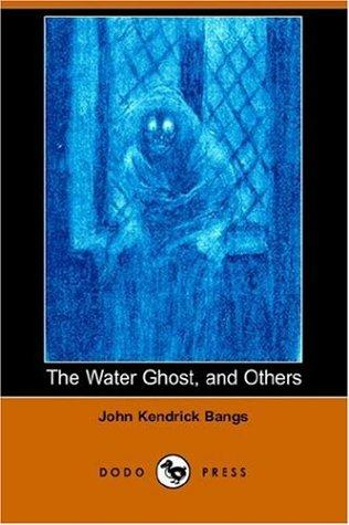 The Water Ghost, And Others