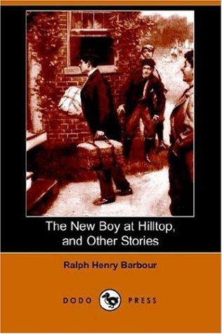 The New Boy at Hilltop, And Other Stories