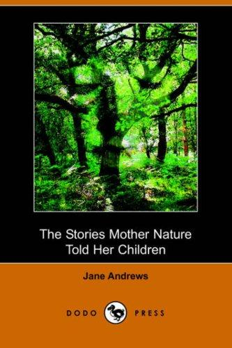The Stories Mother Nature Told Her Children (Dodo Press)