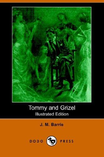 Download Tommy and Grizel (Illustrated Edition) (Dodo Press)