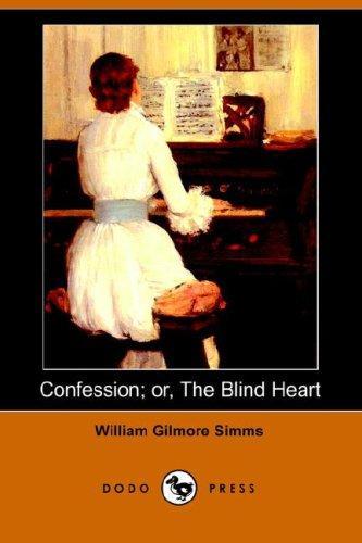 Confession; or, The Blind Heart (Dodo Press)