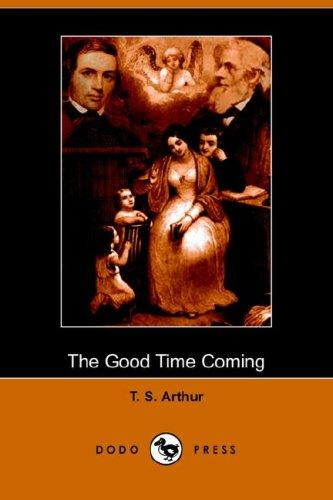 Download The Good Time Coming (Dodo Press)