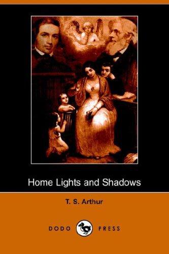 Home Lights and Shadows (Dodo Press)