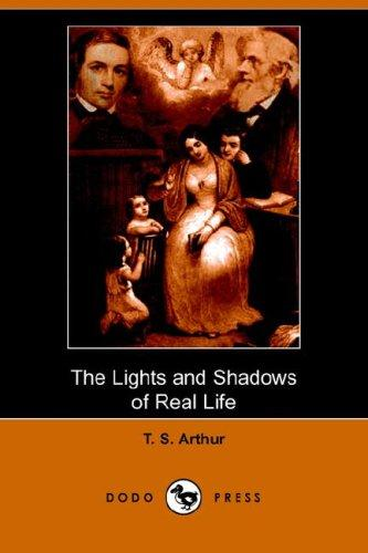 The Lights and Shadows of Real Life (Dodo Press)