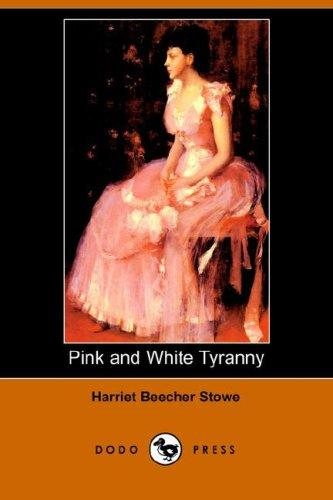 Download Pink and White Tyranny (Dodo Press)