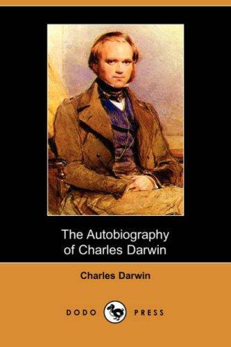 The Autobiography of Charles Darwin (Dodo Press)