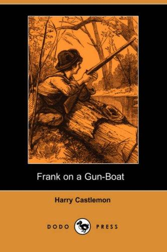 Download Frank on a Gun-Boat (Dodo Press)