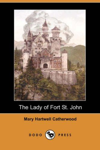 The Lady of Fort St. John (Dodo Press)