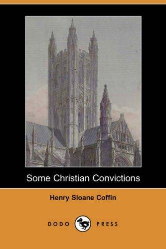 Some Christian Convictions (Dodo Press)
