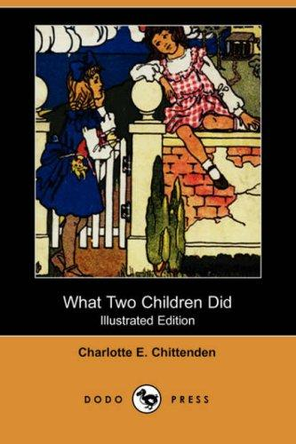 What Two Children Did (Illustrated Edition) (Dodo Press)