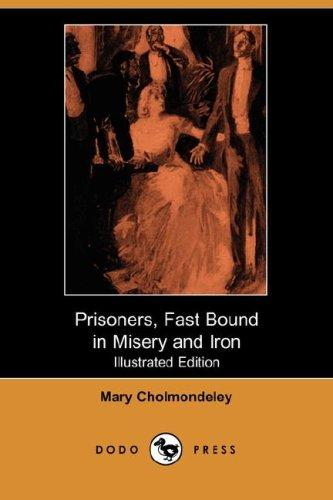 Download Prisoners, Fast Bound in Misery and Iron (Illustrated Edition) (Dodo Press)