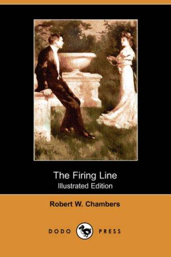 Download The Firing Line (Illustrated Edition) (Dodo Press)