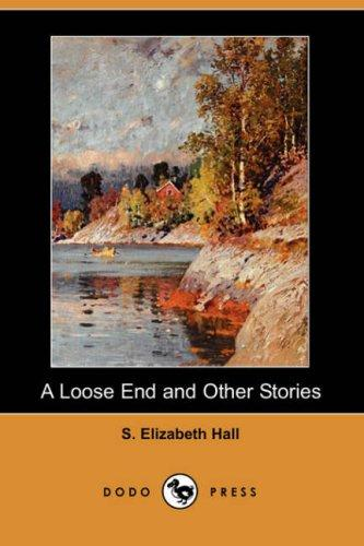 Download A Loose End and Other Stories (Dodo Press)