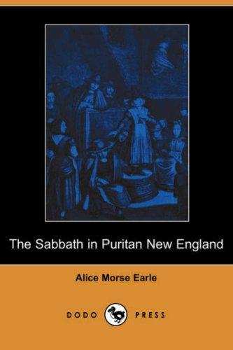 Download The Sabbath in Puritan New England (Dodo Press)