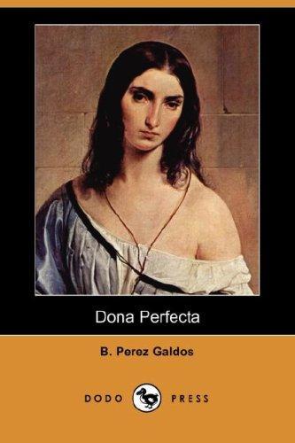 Dona Perfecta (Dodo Press)