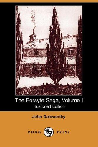 Download The Forsyte Saga, Volume I (Illustrated Edition) (Dodo Press)