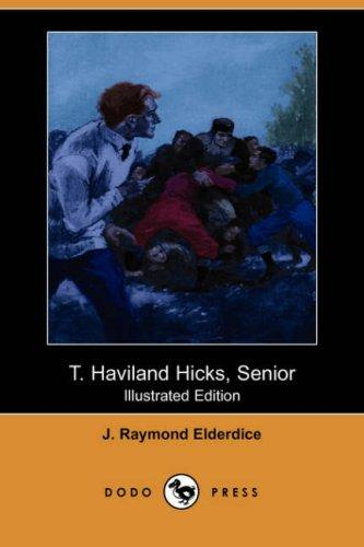 T. Haviland Hicks, Senior (Illustrated Edition)