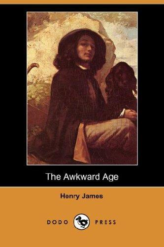 The Awkward Age (Dodo Press)