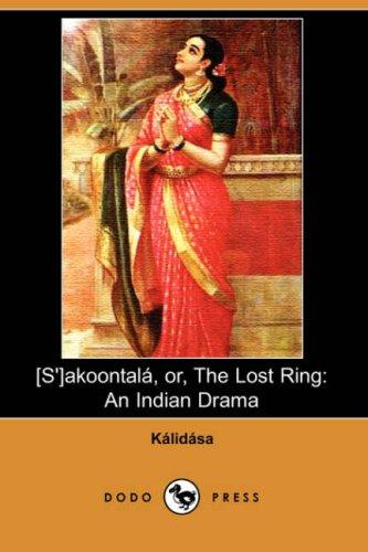 S'akoontala, or, The Lost Ring
