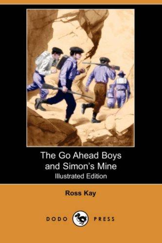 Download The Go Ahead Boys and Simon's Mine (Illustrated Edition)