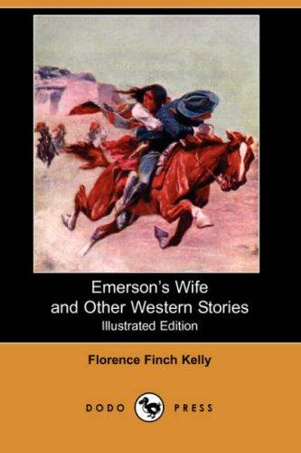 Emerson's Wife and Other Western Stories (Illustrated Edition) (Dodo Press)