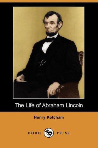 Download The Life of Abraham Lincoln (Dodo Press)