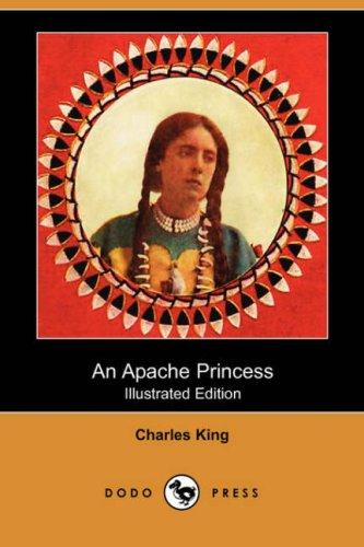 An Apache Princess (Illustrated Edition) (Dodo Press)