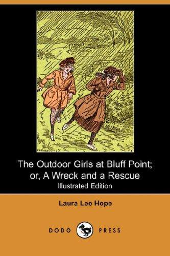 Download The Outdoor Girls at Bluff Point; or, A Wreck and a Rescue (Illustrated Edition) (Dodo Press)