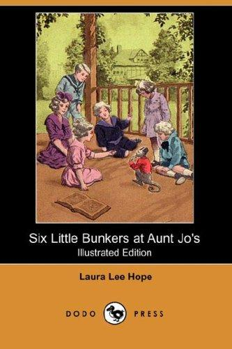 Six Little Bunkers at Aunt Jo's (Illustrated Edition) (Dodo Press)