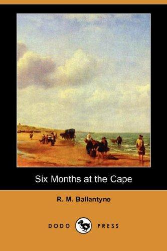 Six Months at the Cape (Dodo Press)