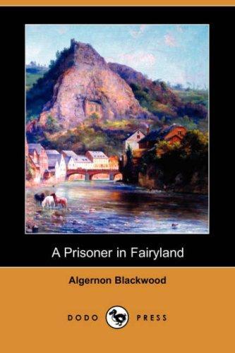 A Prisoner in Fairyland (Dodo Press)