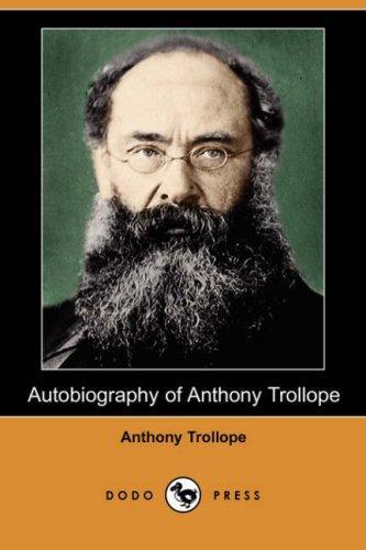 Autobiography of Anthony Trollope (Dodo Press)
