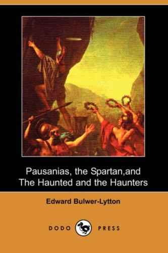 Download Pausanias, the Spartan, and The Haunted and the Haunters (Dodo Press)