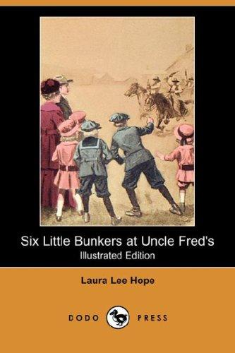 Download Six Little Bunkers at Uncle Fred's (Illustrated Edition) (Dodo Press)