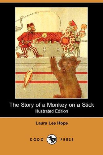 Download The Story of a Monkey on a Stick (Illustrated Edition) (Dodo Press)