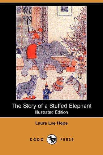 Download The Story of a Stuffed Elephant (Illustrated Edition) (Dodo Press)