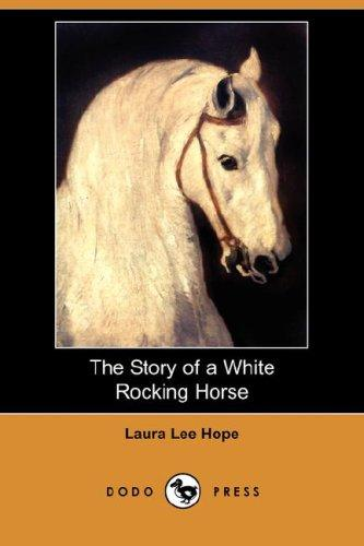 The story of a white rocking horse by Laura Lee Hope