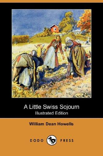 Download A Little Swiss Sojourn (Illustrated Edition) (Dodo Press)