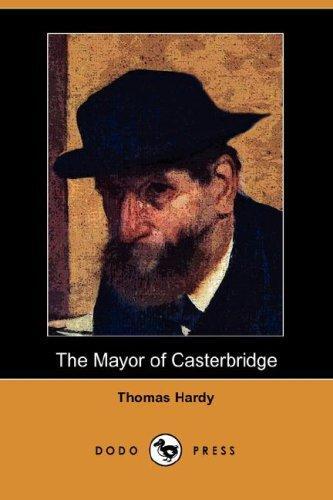 Download The Mayor of Casterbridge (Dodo Press)