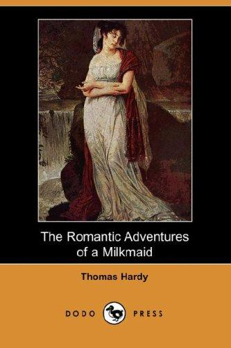 Download The Romantic Adventures of a Milkmaid (Dodo Press)